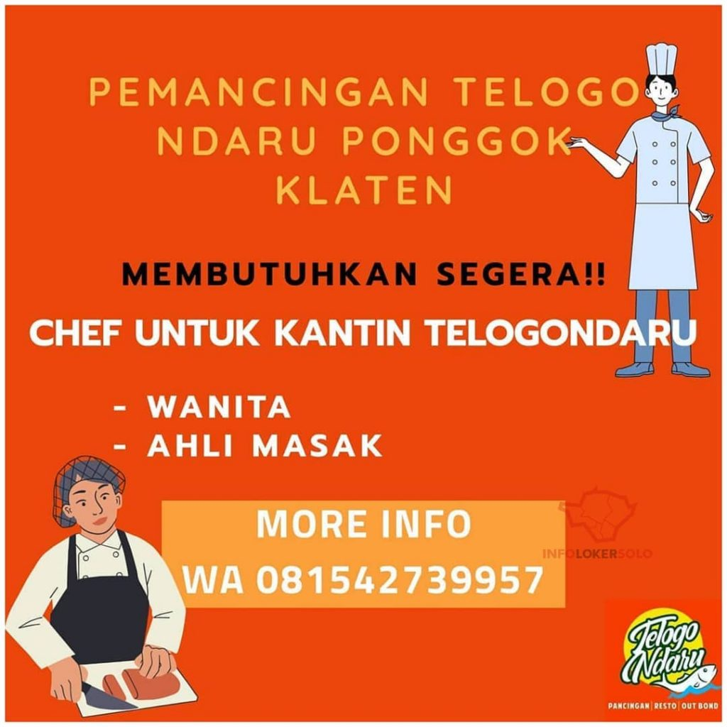 Lowongan Kerja Koki Telogo Ndaru Ponggok Klaten Info Loker Solo